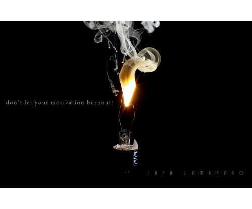 Don'T Let Your Motivation Burnout!